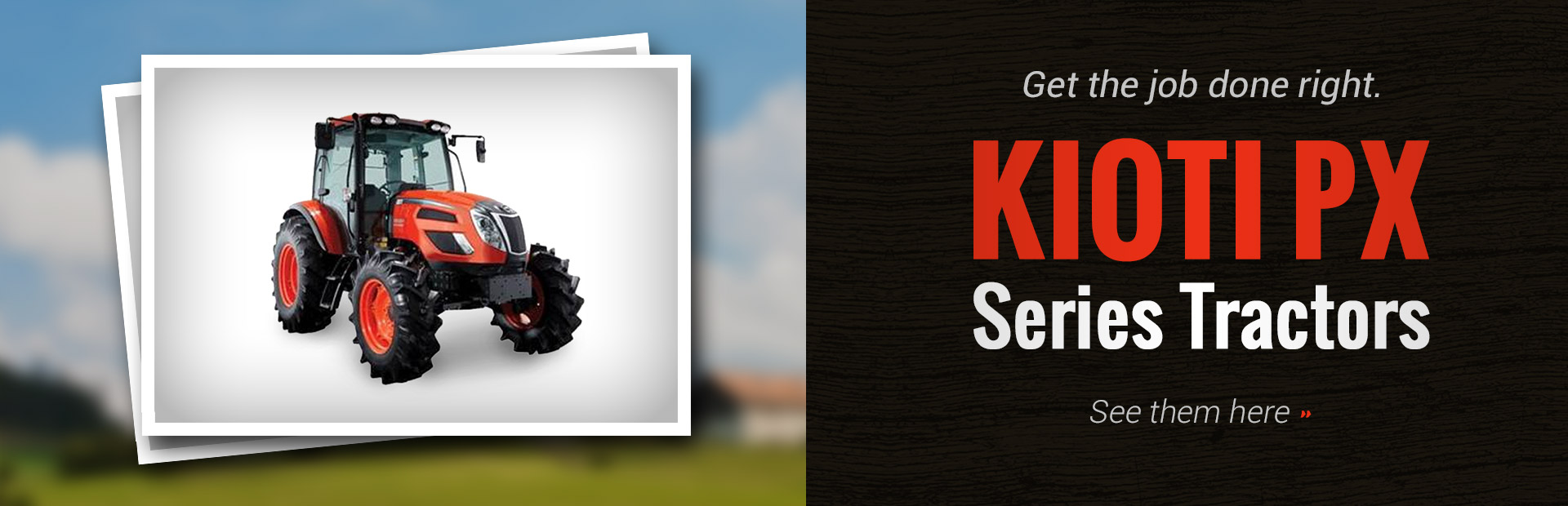 KIOTI PX Series Tractors: Click here to see the models.