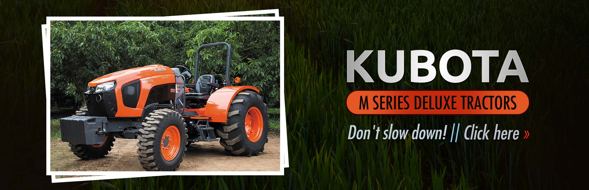 Click here to view our selection of Kubota M series deluxe tractors!
