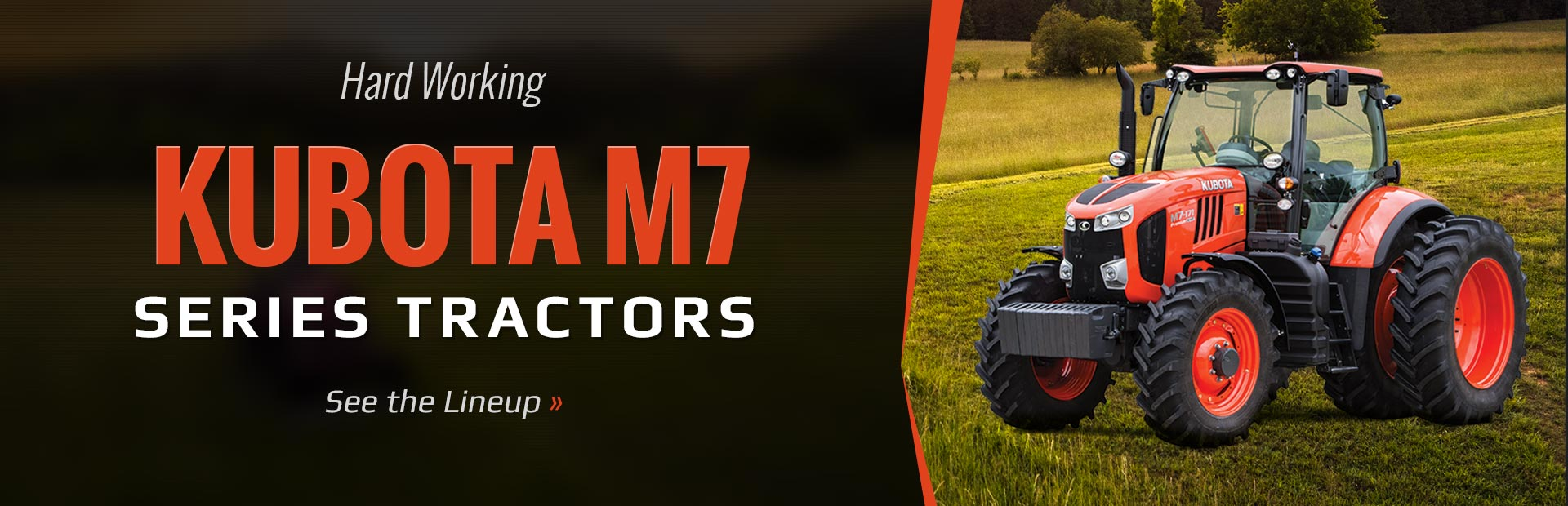 Kubota M7 Series Tractors: Click here to view the models.