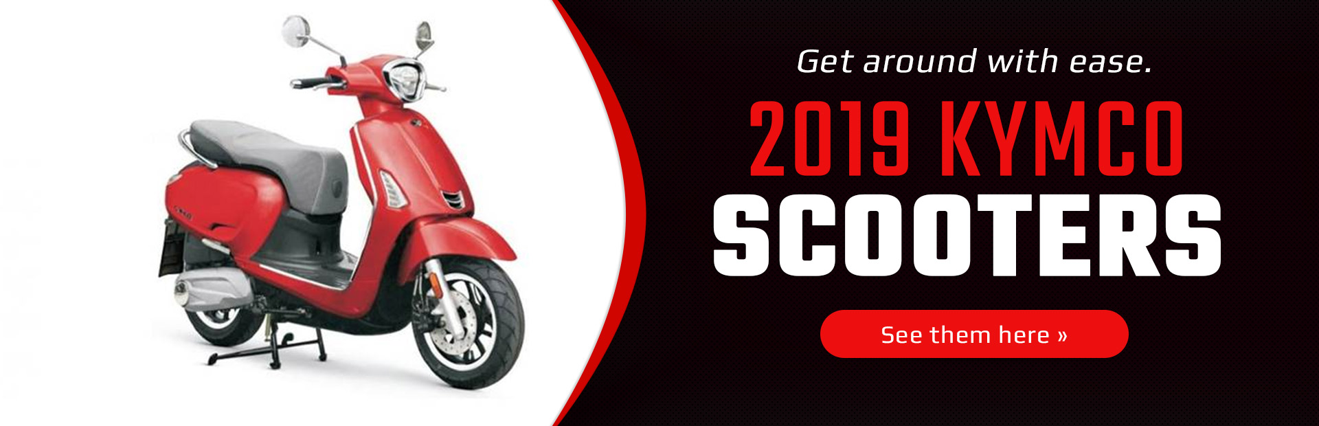 2019 KYMCO Scooters: Click here to view the models.