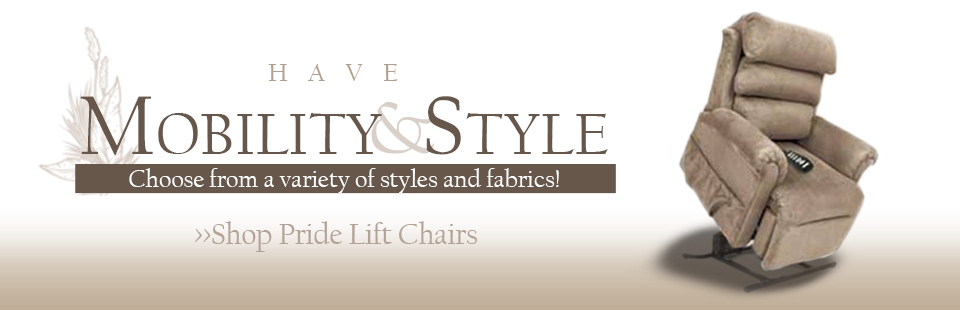 Have mobility and style! Click here to shop Pride lift chairs.