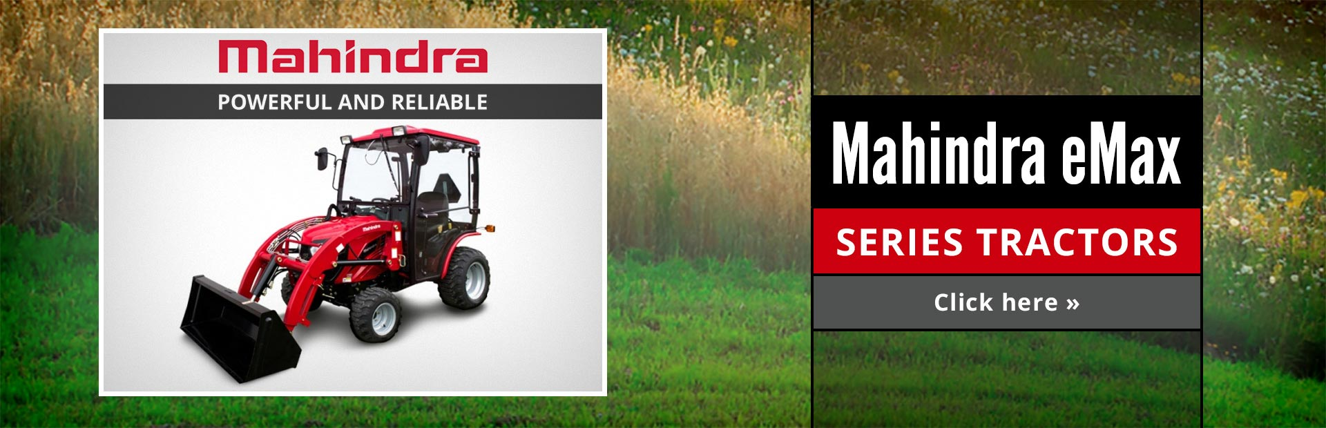 Click here to view our selection of Mahindra eMax series tractors!