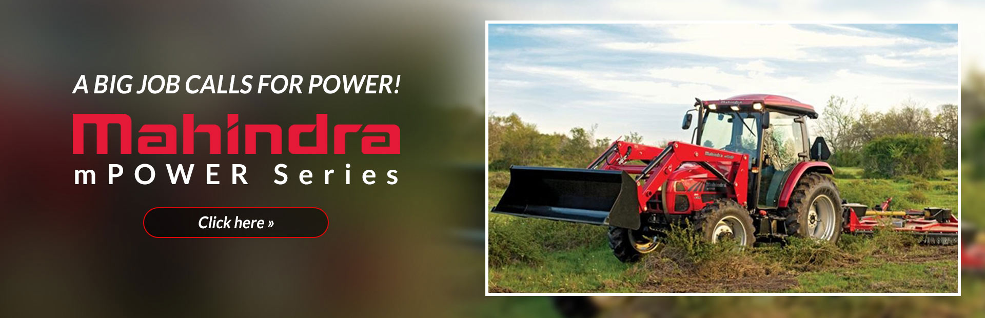 Click here to view the Mahindra mPOWER series tractors!