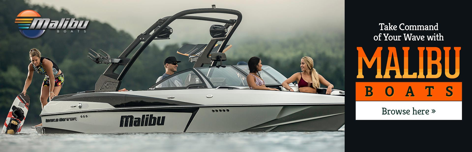 Malibu Boats: Click here to view the models.