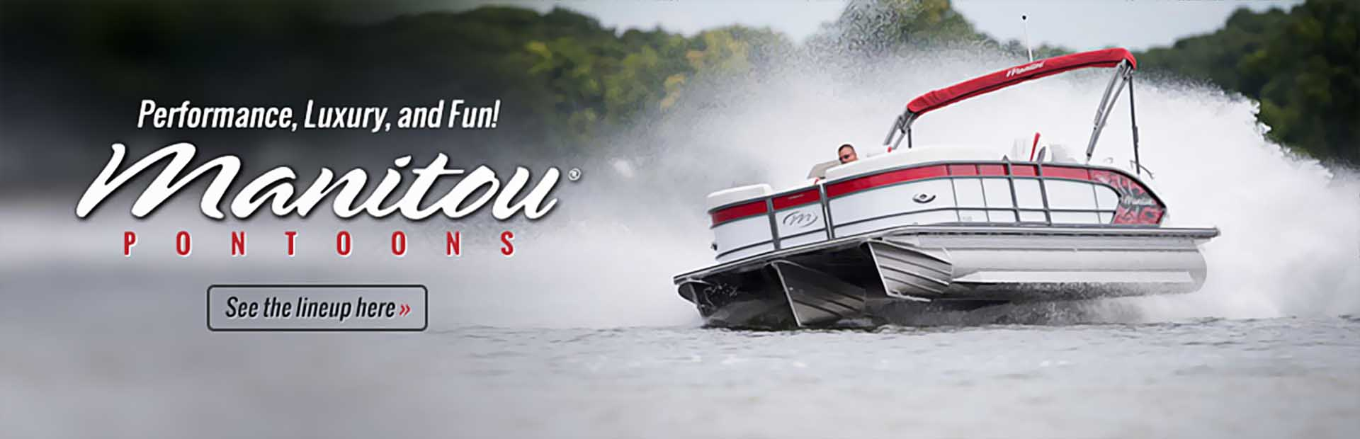 Manitou Pontoons: Click here to view the lineup.