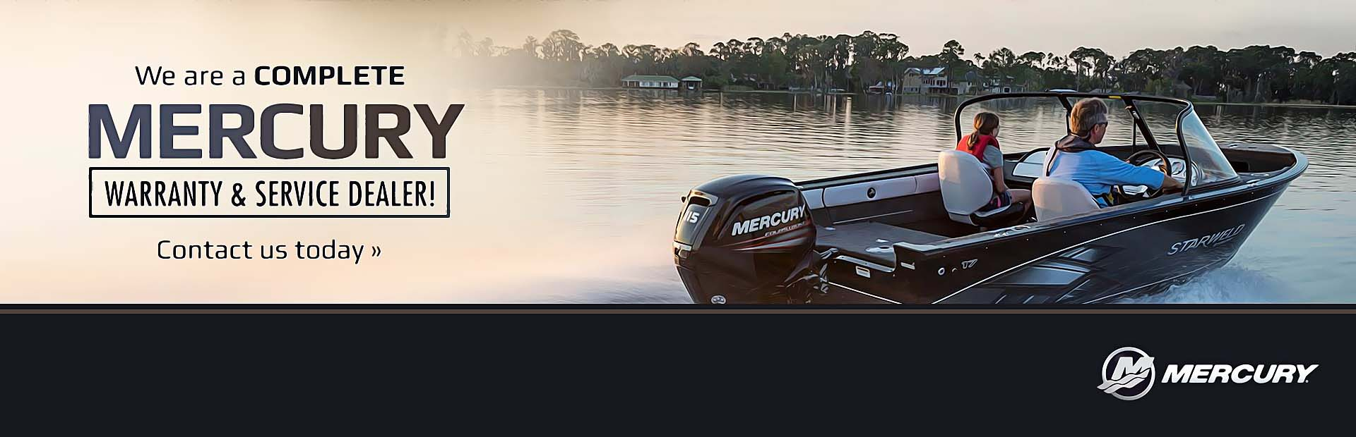 We are a complete Mercury warranty and service dealer! Contact us today for details.