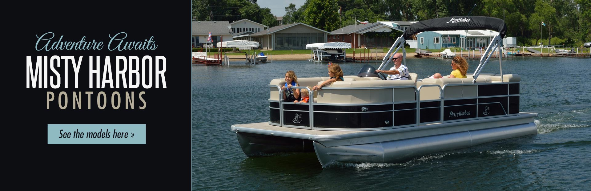 Misty Harbor Pontoons: click here to view our selection.