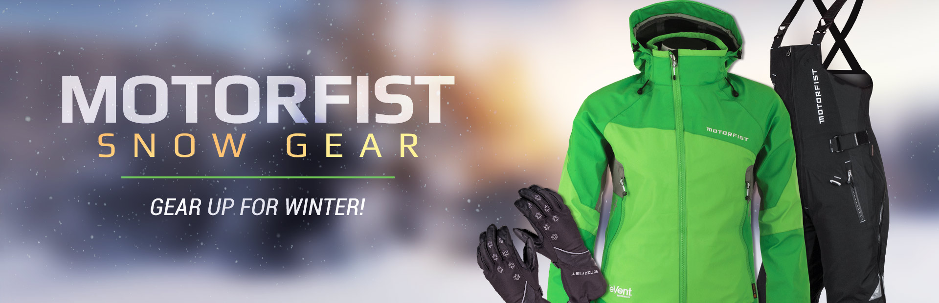 Motorfist Snow Gear: Click here to shop online.