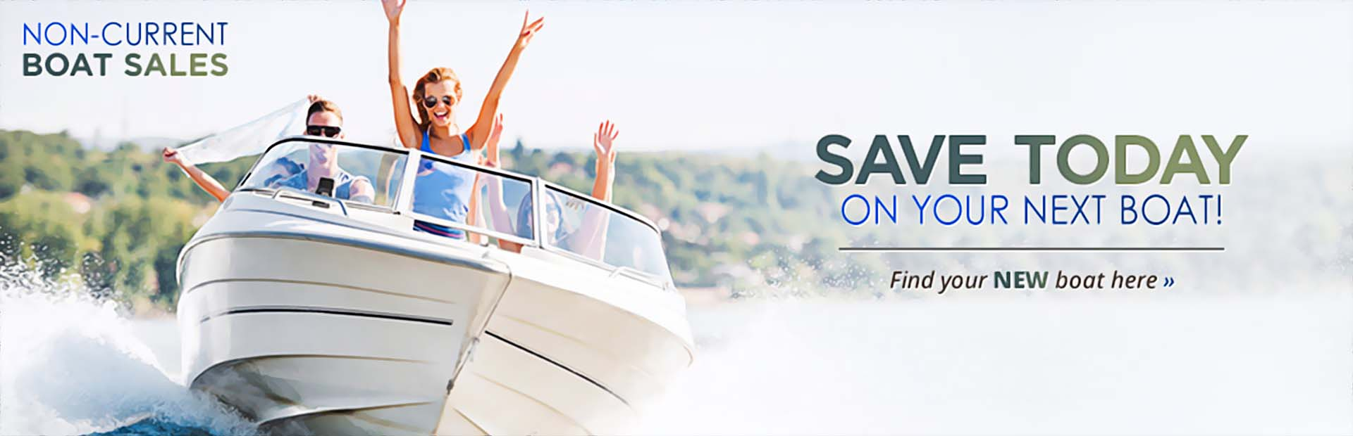 Non-Current Boat Sales: Save today on your next boat!