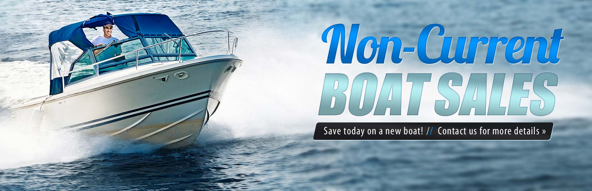 Non-Current Boat Sales: Click here to contact us for more details.