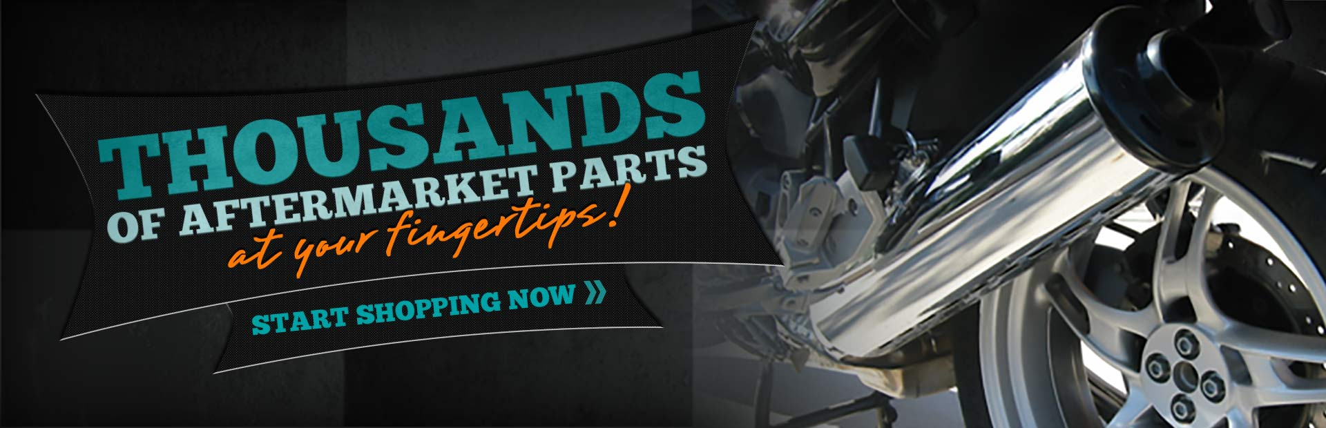 There are thousands of aftermarket parts at your fingertips! Click here to start shopping now.