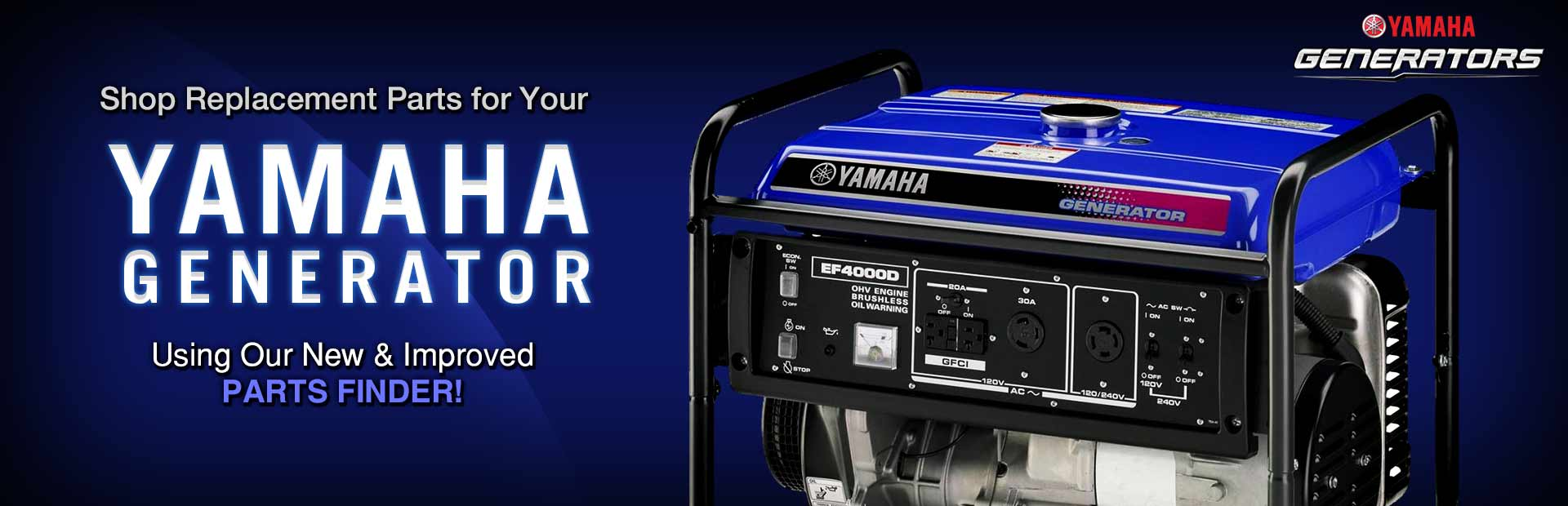 Shop replacement parts for your Yamaha generator using our new and improved Parts Finder!