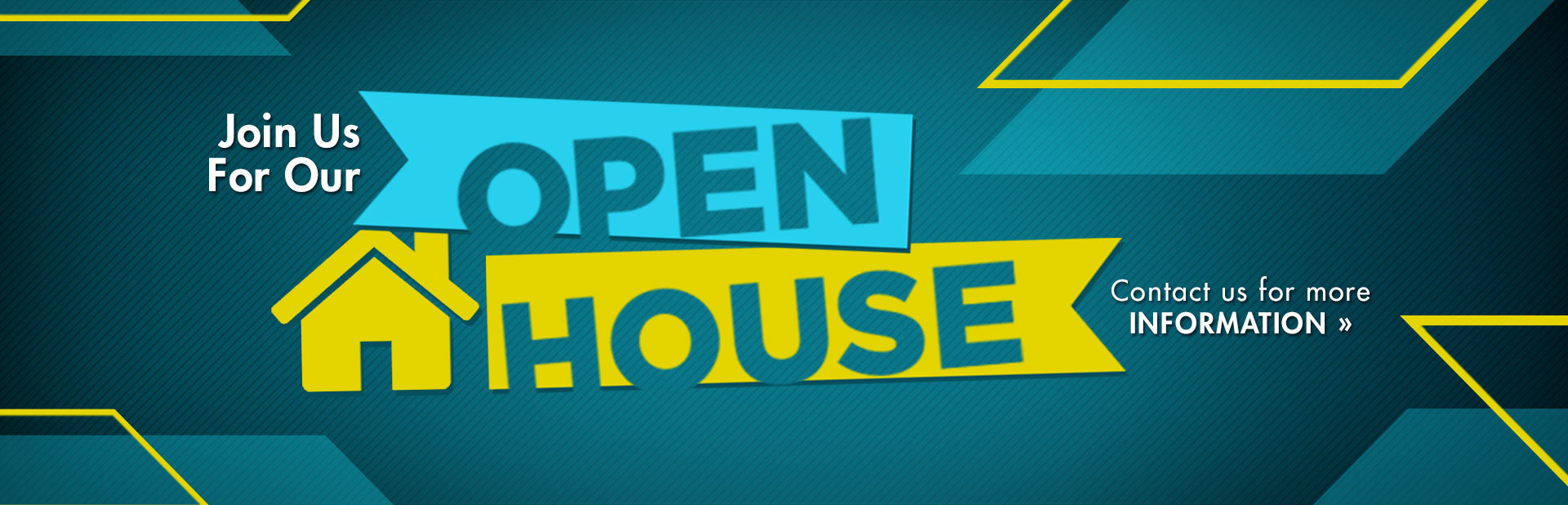 Open House: Contact us for more information.