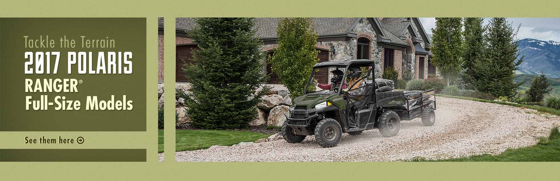 2017 Polaris RANGER® Full-Size Models: Click here to see our selection.