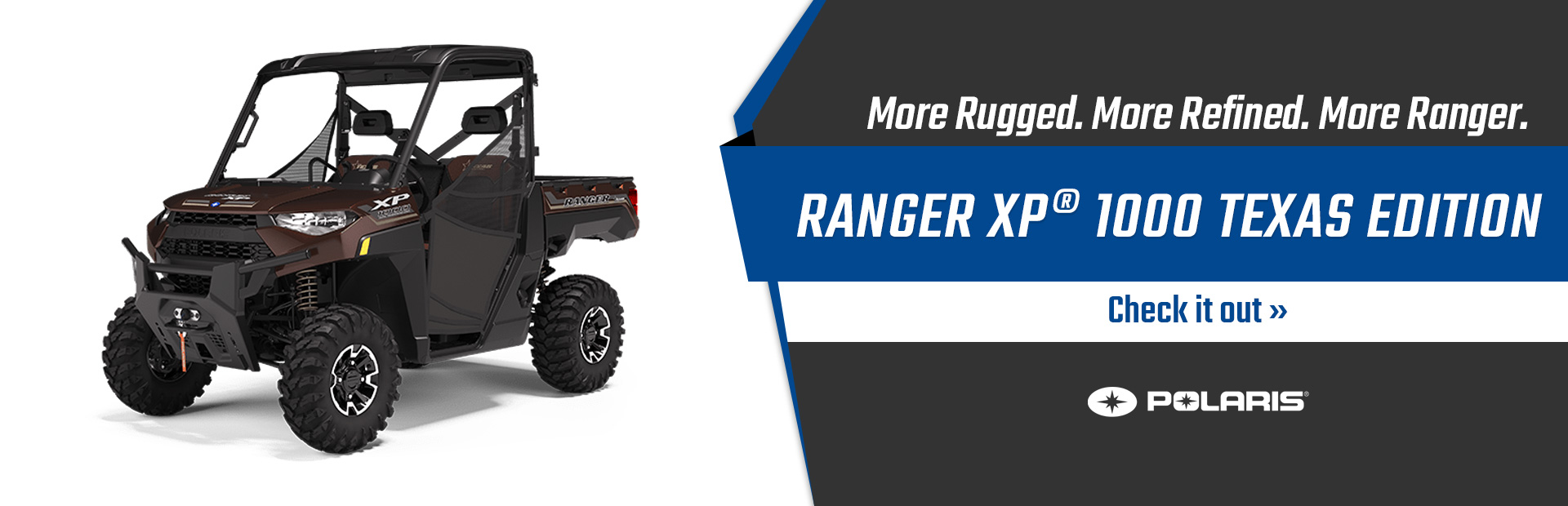 Click here to see our inventory of RANGER XP® 1000 Texas Edition!