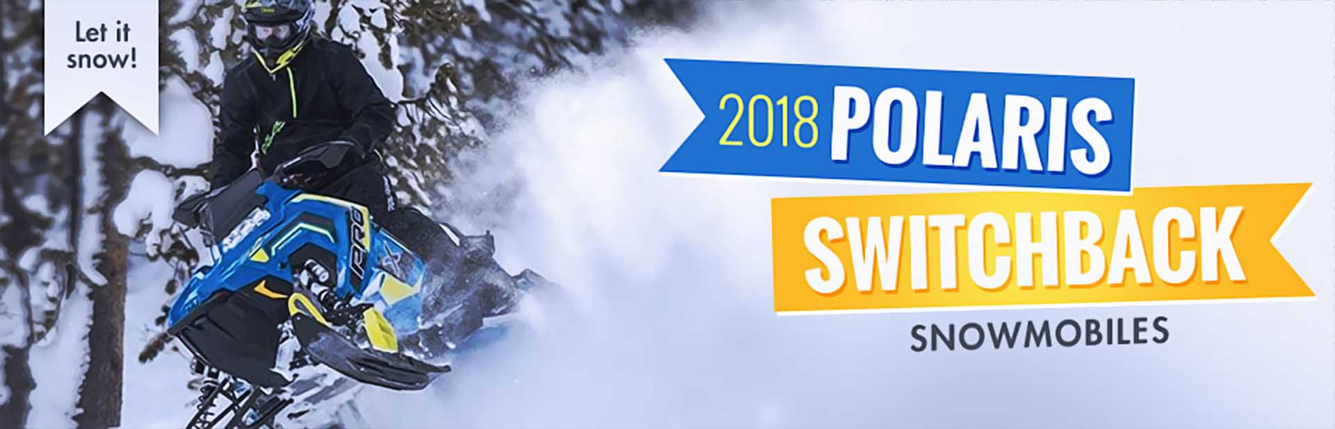 2018 Polaris Switchback Snowmobiles: Click here to view the models.
