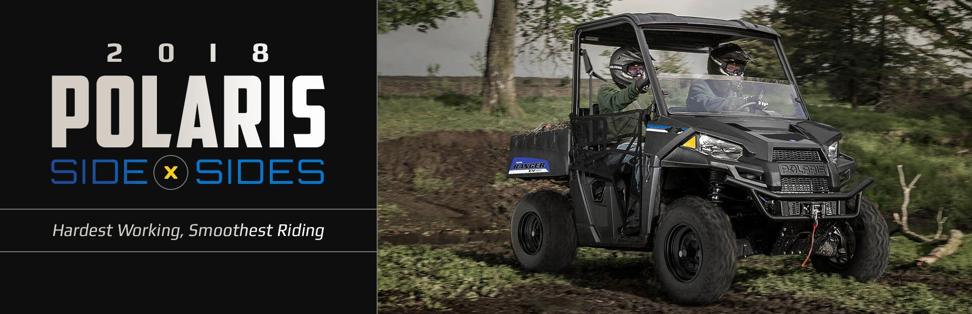 2018 Polaris Side x Sides: Click here to view the models.