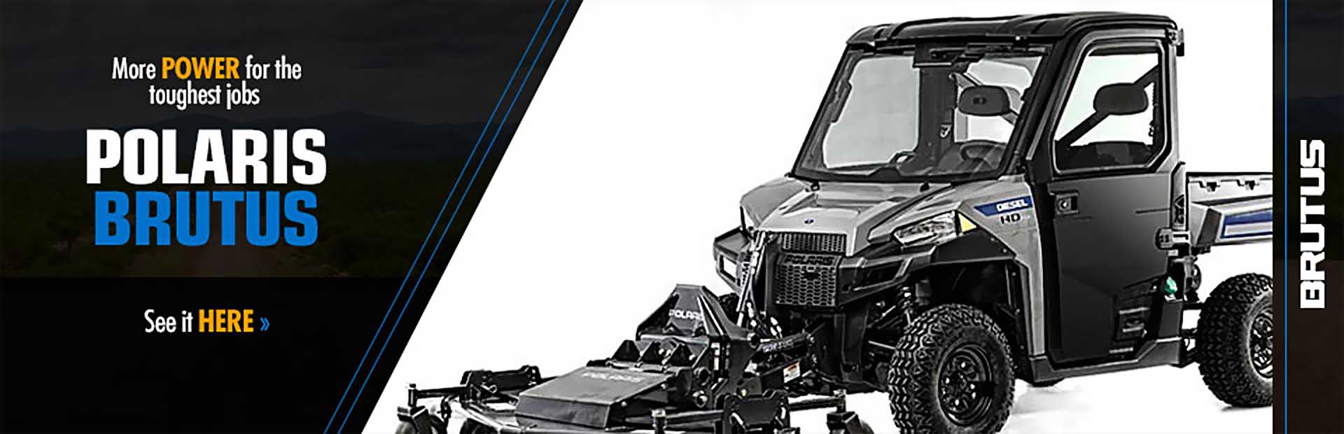 Click here to view the Polaris BRUTUS® models.