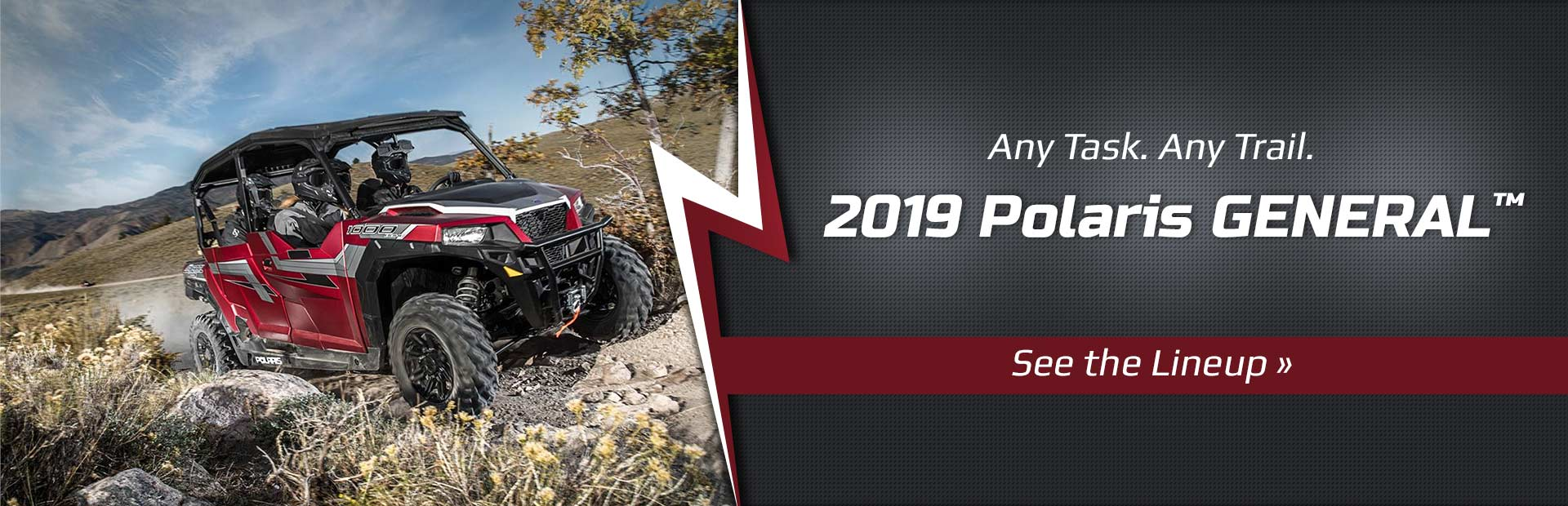 2019 Polaris GENERAL™ Models: Click here to view the models.