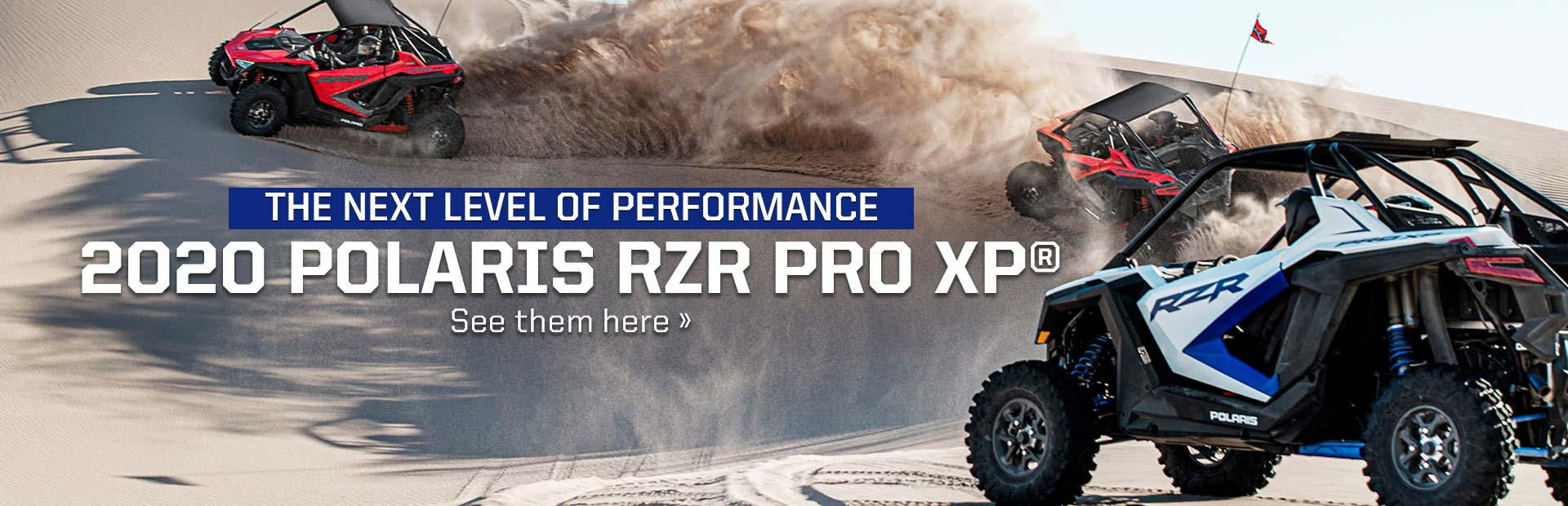 2020 Polaris RZR PRO XP® Click here to see our models now!