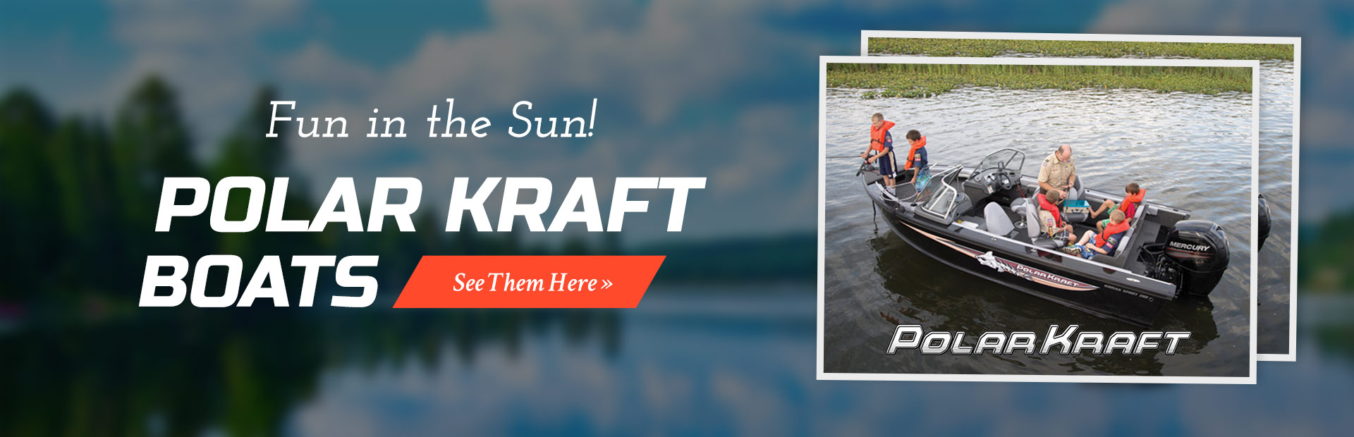 Polar Kraft Boats: Click here to view the models.
