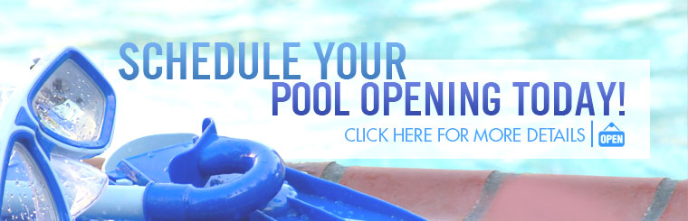 Schedule your pool opening today! Click here for more details.
