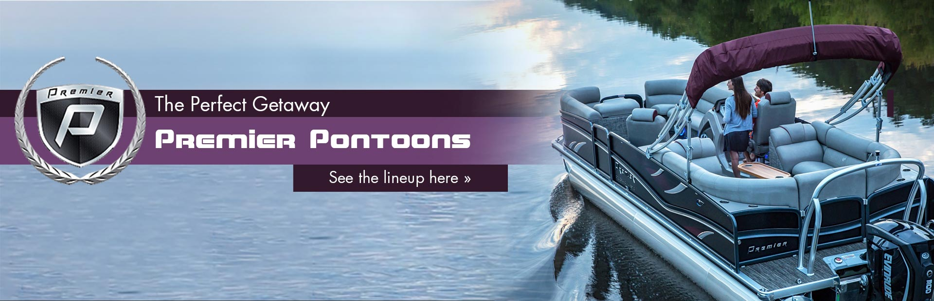 Experience the perfect getaway with Premier pontoons! Click here to see the lineup.
