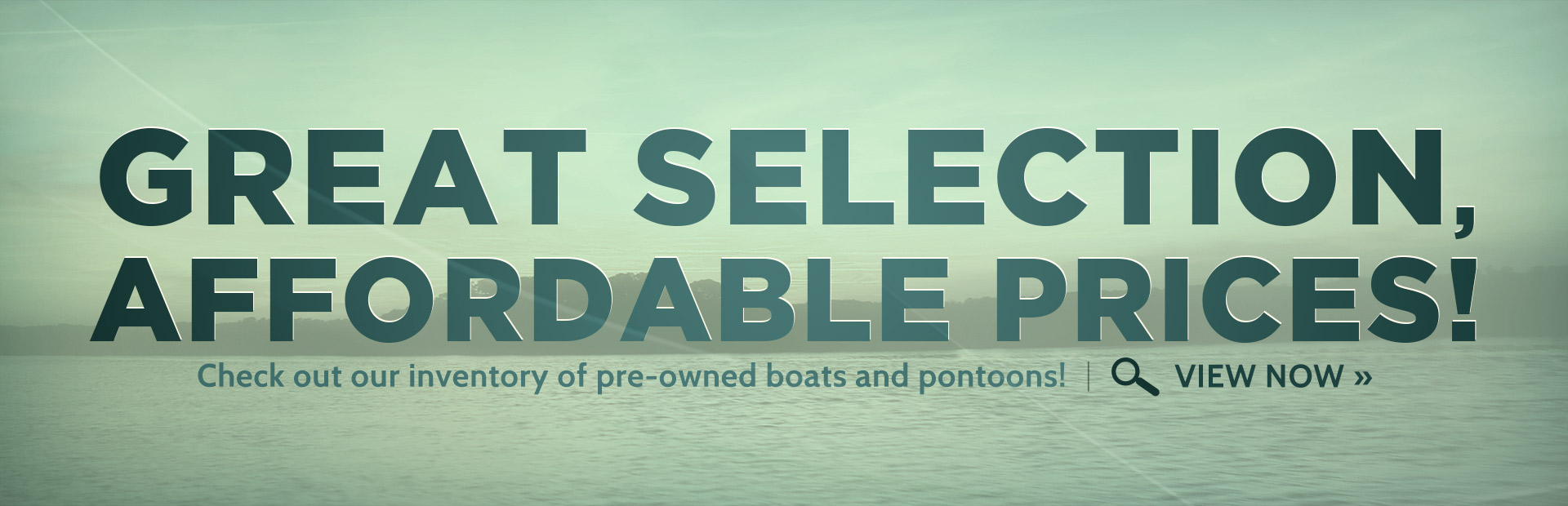Click here to check out our great selection of pre-owned boats and pontoons at affordable prices!