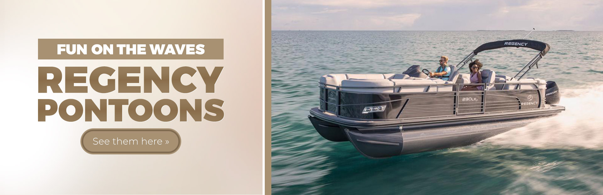 Regency Pontoons: Click here to see the models.