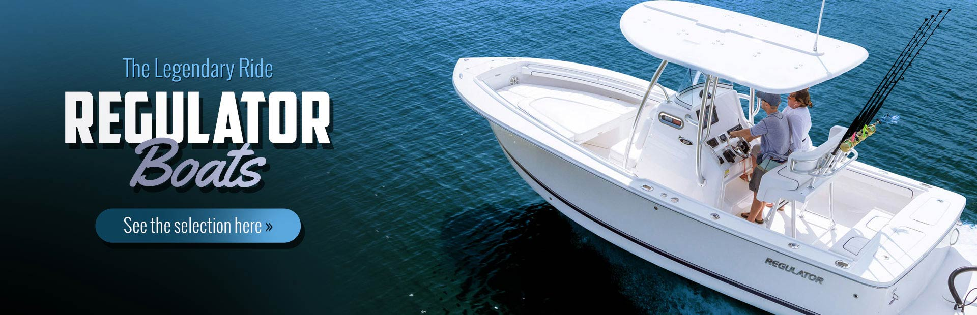 Regulator Boats: Click here to view the models.