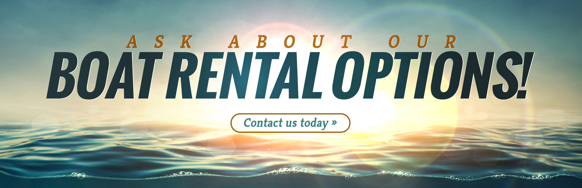 Find the boat rental that best fits your needs. Click here to contact us today and ask about our opt