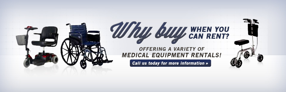 We offer a variety of medical equipment rentals. Click here to contact us for details.