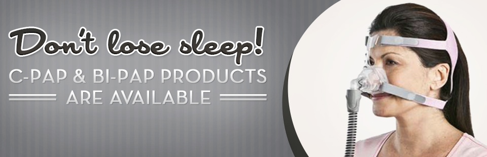 Click here to browse CPAP and BiPAP products.