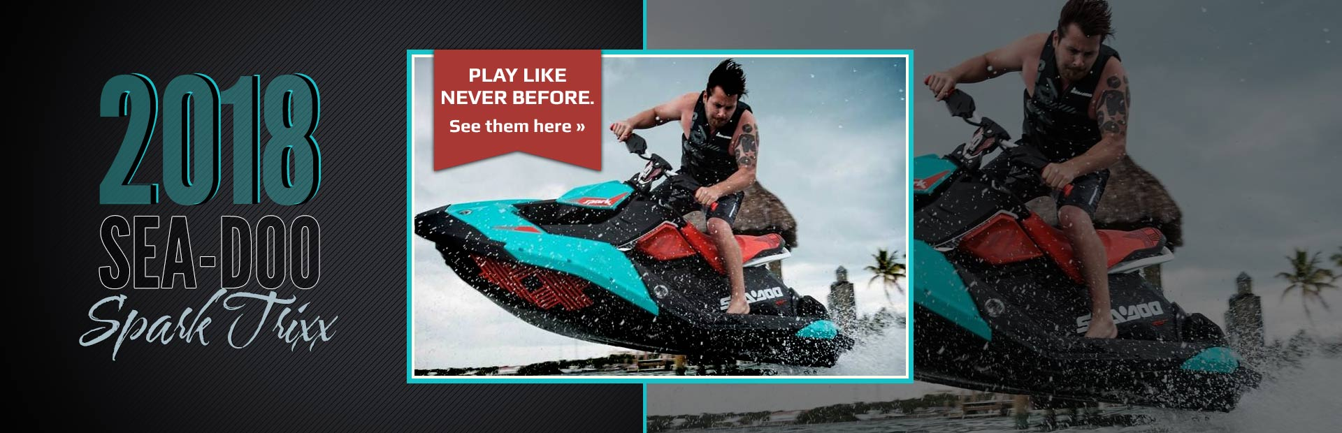 2018 Sea-Doo Spark Trixx: Click here to view the models.