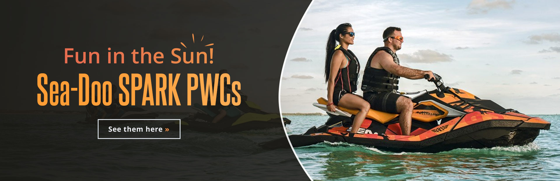 Sea-Doo SPARK PWCs: Click here to view the models.