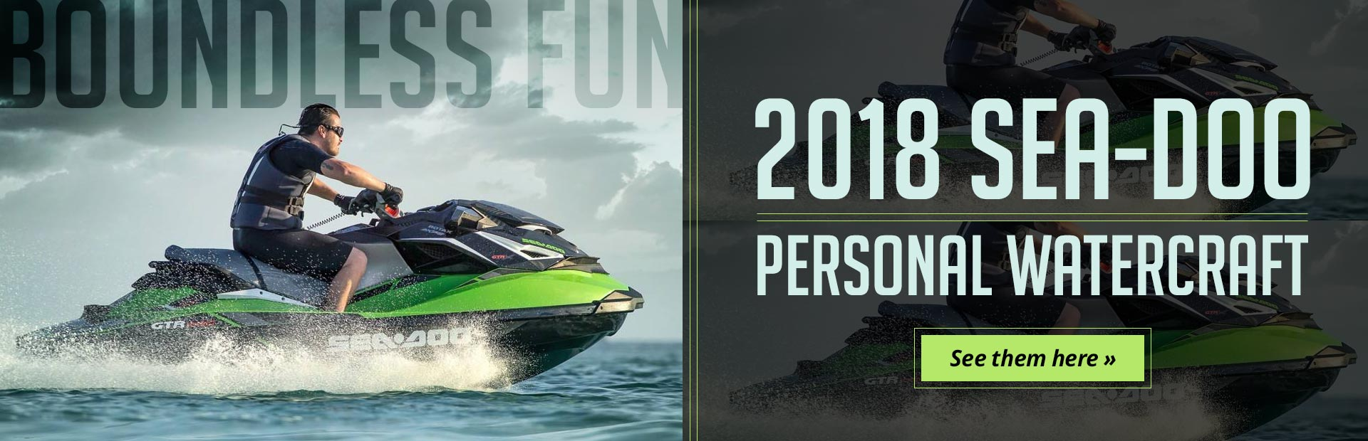 2018 Sea-Doo Personal Watercraft: Click here to view the models.