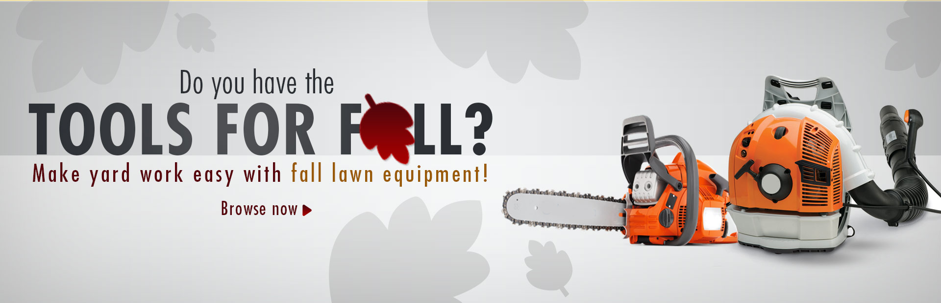 Click here to browse fall lawn equipment.