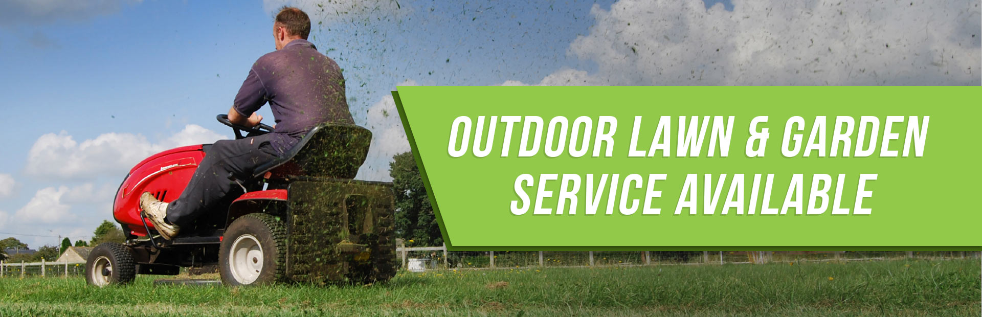 Outdoor lawn and garden is service available!