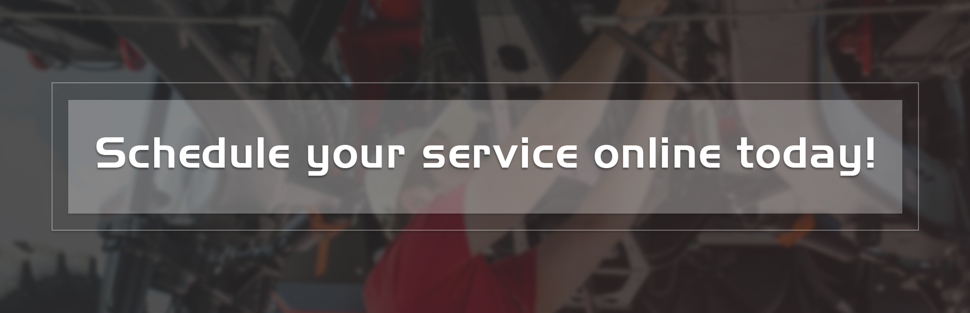 Schedule your service online today!