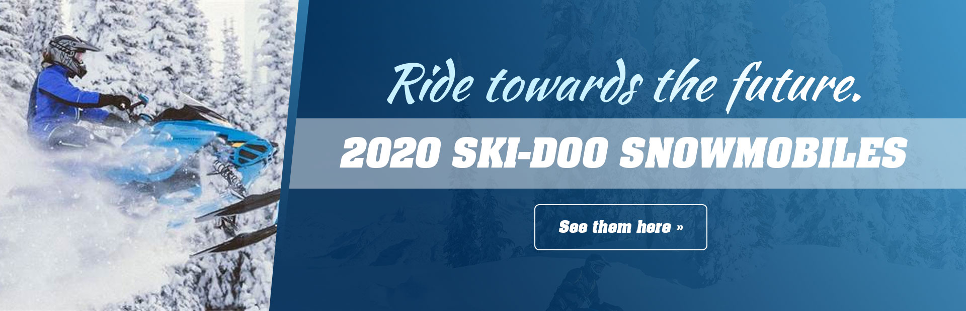 Ride towards the future. 2020 Ski-doo Snowmobiles: Click here to view our models.