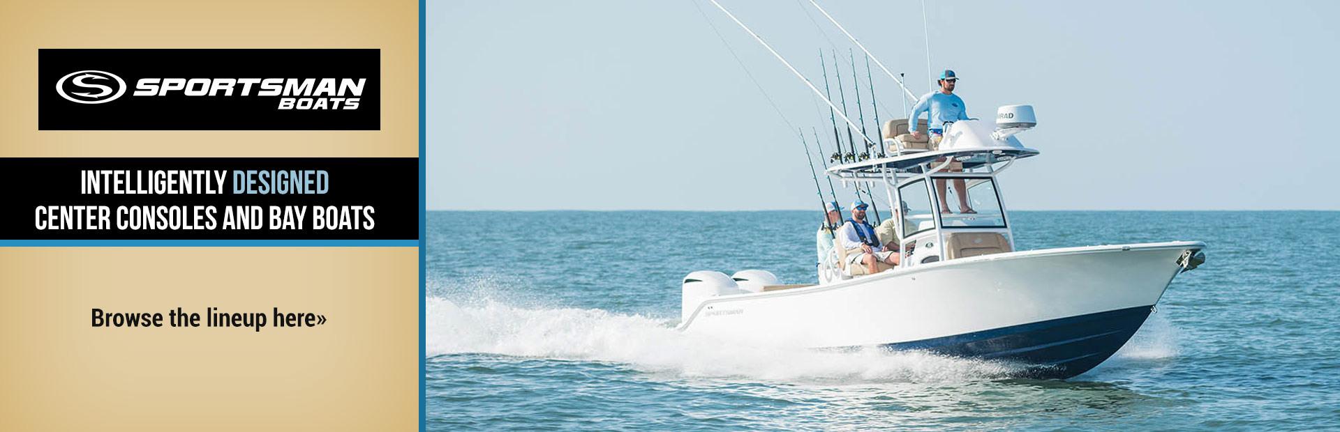 Sportsman Boats: Click here to browse the lineup.