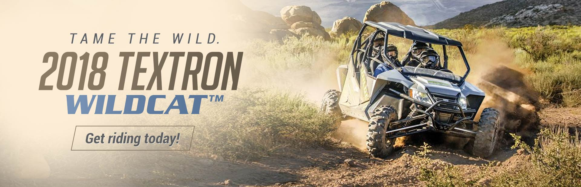 Get riding with the 2018 Textron Wildcat™! Click here to view the models.