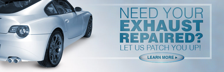 Need your exhaust repaired? Let us patch you up! Click here to learn more.