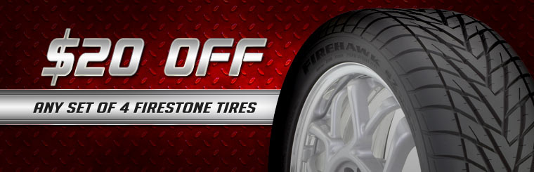 Get $20 off any set of four new Firestone tires! Click here to check out our showcase.