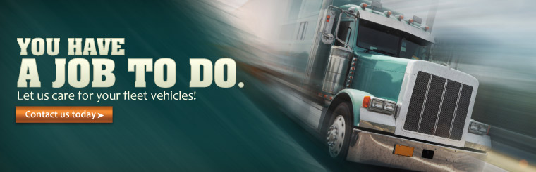 You have a job to do. Let us care for your fleet vehicles! Click here to contact us today.
