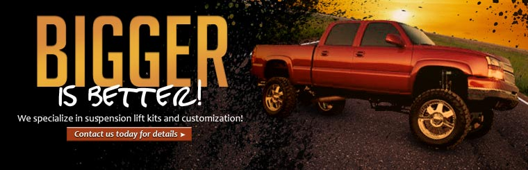 Bigger is better! We specialize in suspension lift kits and customization. Click here to contact us for details.