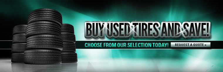 Buy used tires and save! Choose from our selection today! Click here to request a quote.