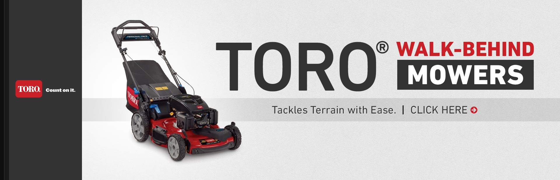Toro® Walk-Behind Mowers: Click here to view the models.