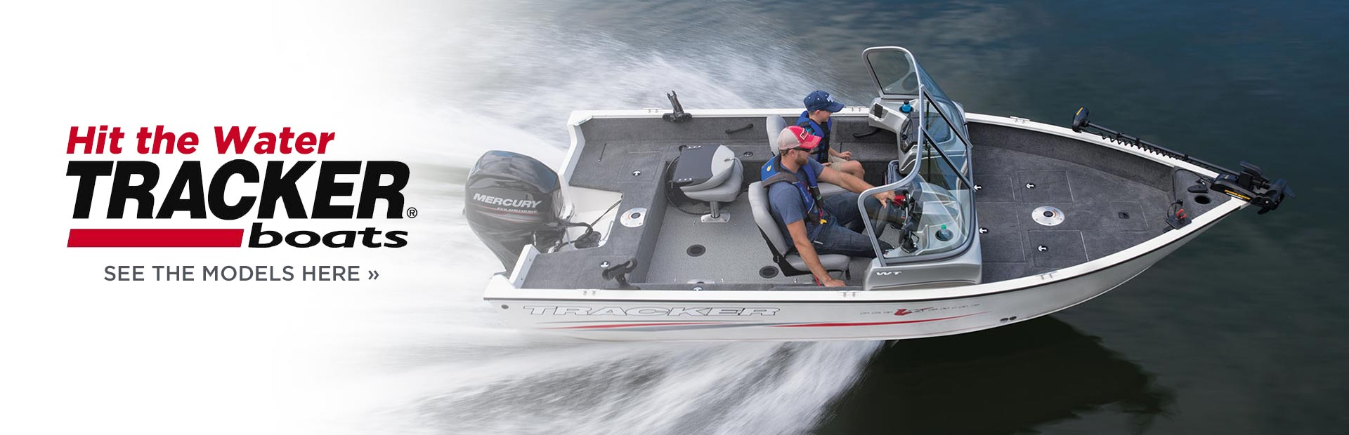 Tracker Boats: Click here to view the models.