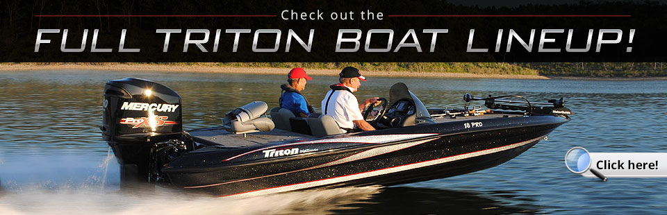 Click here to view the Triton boats.